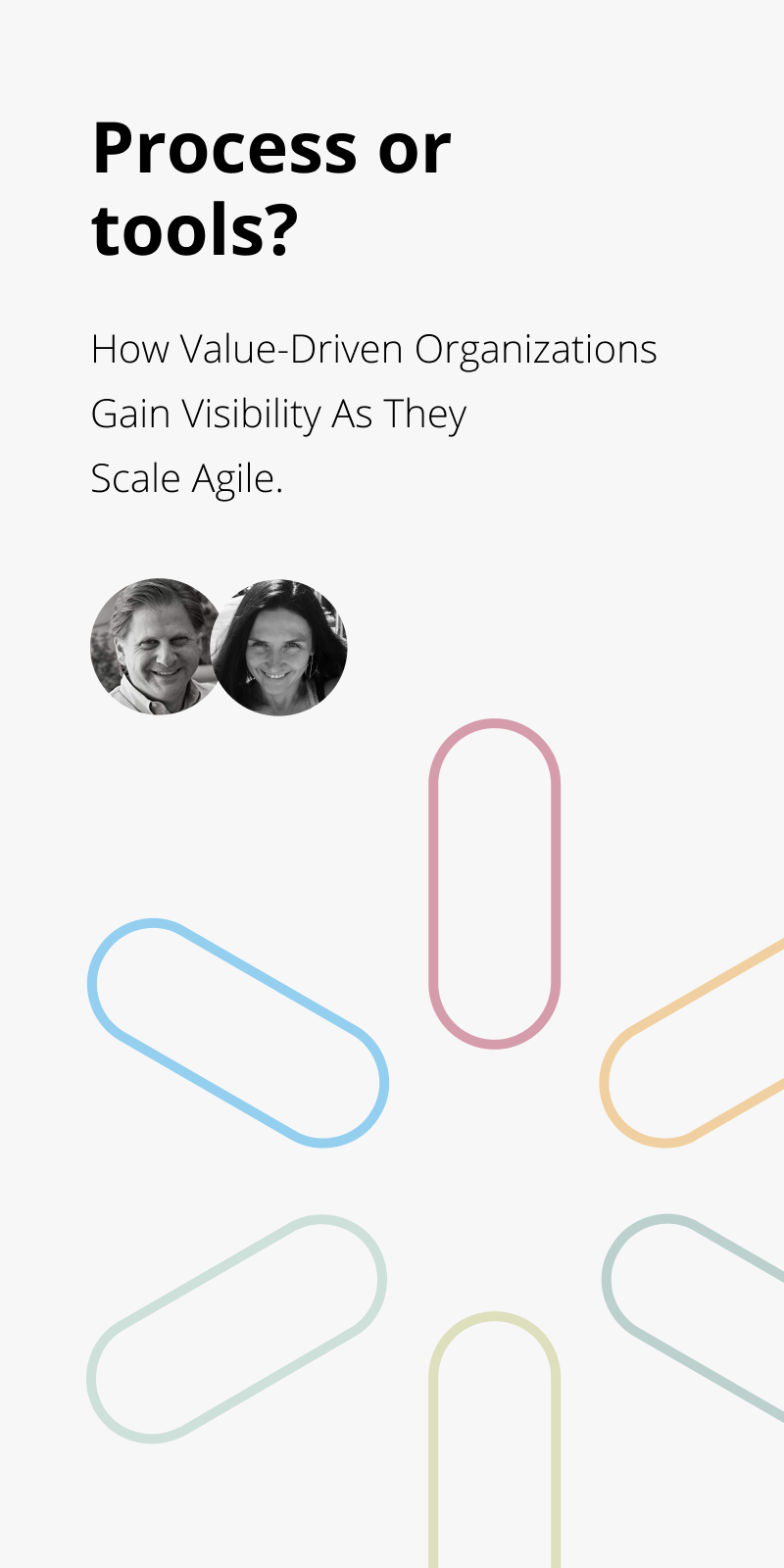 Process or Tools? How Value-Driven Organizations Gain Visibility As They Scale Agile